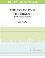Tyranny of the Urgent - Kit Mills [DIGITAL SCORE]