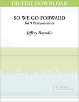 So We Go Forward - Jeffrey Barudin [DIGITAL SCORE]