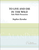 To Live and Die in the Wild (Solo Multi-Percussion)