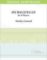 Six Bagatelles - Stanley Leonard [DIGITAL SCORE]