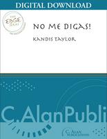 No Me Digas! - Kandis Taylor [DIGITAL SCORE]