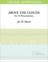 Above the Clouds - Joe W. Moore [DIGITAL SCORE]