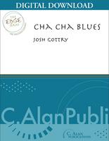 Cha-Cha Blues - Josh Gottry [DIGITAL SCORE]