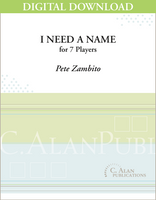 I Need a Name (Steel Band) - Pete Zambito [DIGITAL SCORE]