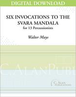 Six Invocations to the Svara Mandala - Walter Mays [DIGITAL SCORE]