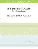 It's Destiny...Gasp! - J.B. SMith/Hanrahan [DIGITAL SCORE]
