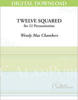 Twelve Squared - Wendy Mae Chambers [DIGITAL SCORE]