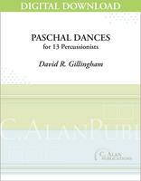Paschal Dances - David R. Gillingham [DIGITAL SCORE]