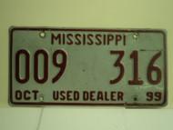 1999 MISSISSIPPI Used Auto Dealer License Plate 009 316