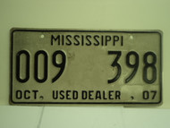 2007 MISSISSIPPI Used Auto Dealer License Plate 009 398