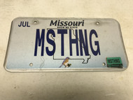 July 2018 , white Missouri License Plate MSTHNG.