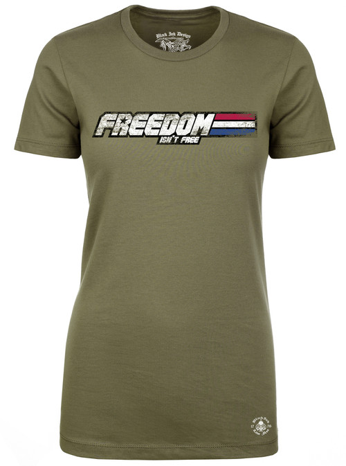 Women's T-Shirt - Freedom Joe - Freedom Isn't Free - American Pride Shirt Olive