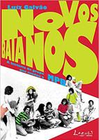 Novos baianos - A história do grupo que mudou a MPB