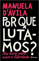 Por que lutamos?: Um livro sobre amor e liberdade (Português) Capa Comum – 31 out 2019