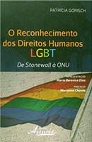 Reconhecimento dos Direitos Humanos LGBT. De Stonewall à Onu