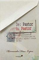 De pastor a pastor: Princípios para ser um bom pastor segundo o coração de Deus
