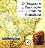 O Uraguai e a Fundação da Literatura Brasileira