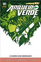 Arqueiro Verde. A Guerra dos Renegados