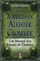A magia de Aleister Crowley