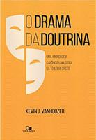 O Drama da Doutrina. Uma Abordagem Canônico- Linguística da Teologia Cristã