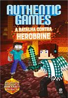 Authenticgames. A Batalha Contra Herobrine: Volume 2