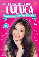 Crescendo com Luluca - sonhar nunca foi tão divertido