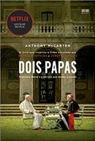 Dois Papas: Francisco, Bento e a decisão que abalou o mundo