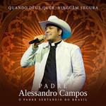 CD - Padre Alessandro Campos: Quando Deus Quer, Ninguém Segura