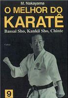 O Melhor do Karatê Vol. 9: Bassai Sho, Kanku Sho, Chinte: Volume 9