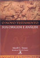 O Novo Testamento. Sua Origem e Análise
