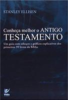 Conheca Melhor O Antigo Testamento