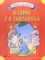 A Lebre e a Tartaruga - Coleção Fabula Encantada