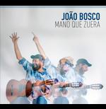 João Bosco - Mano Que Zuera - Digipack (CD)