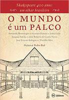 O mundo é um palco: Shakespeare 400 anos: um olhar brasileiro