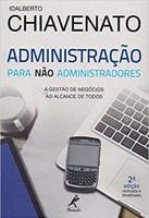 Administração para não administradores: a gestão de negócios ao alcance de todos
