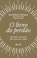 O livro do perdão: Aprenda a construir uma vida sem culpas (Português)