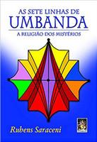 As Sete Linhas de Umbanda: A religião dos mistérios