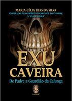 Exu Caveira: De padre a guardião da Calunda