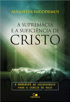 Supremacia e a suficiência de Cristo, A