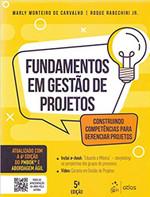 Fundamentos de Gestão de Projetos - Construindo Competências para Gerenciar Projetos