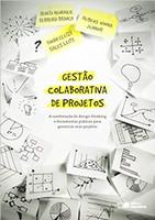 Gestão colaborativa de projetos: A combinação de Design Thinking e ferramentas práticas para gerenciar seus projetos