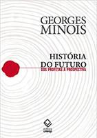 História do futuro: Dos Profetas à Prospectiva