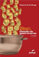 Gestão da gastronomia: Custos, formação de preços, gerenciamento e planejamento do lucro