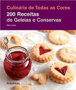 200 Receitas de Geleias e Conservas