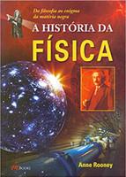 A História da Física. Da Filosofia ao Enigma da Matéria Negra