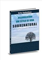 Desenvolvendo Um Estilo de Vida Sobrenatural