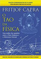 O Tao da Física - Nova Edição: Uma Análise Dos Paralelos Entre A Física Moderna E Misticismo Oriental