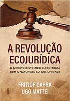 A Revolução Ecojurídica: O Direito Sistêmico em Sintonia com a Natureza e a Comunidade