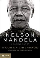A cor da liberdade: Os anos de presidência