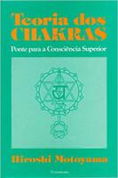 Teoria dos Chakras: Ponte Para a Consciência Superior